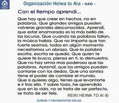 CON EL TIEMPO APRENDÍ.... Cursos de Reiki Heiwa to Ai (3 niveles): INFO:http://cursoshao.blogspot.com.es/ Organización Heiwa to Ai (HAO) Por un mundo pacífico y feliz!! Luis Parker- terapeuta de HAR -