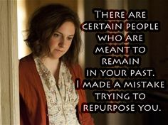 """There are certain people who are meant to remain in your past. I made a mistake trying to repurpose you."" - Hannah - Girls on HBO - S2/E4 - made by Jessa @ http://Pinterest.com/jessheartsmike/girls-on-hbo-3/"