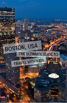 The ultimate guide for travelling to Boston, USA with kids