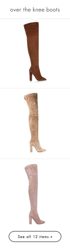 """over the knee boots"" by evenaka ❤ liked on Polyvore featuring shoes, boots, suede thigh high boots, thigh high heel boots, over knee suede boots, over the knee suede boots, brown thigh high boots, heels, nude and overknee boots"
