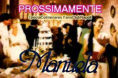 Grecia Colmenares Fan Club Italiano Napoli: E' tempo di Manuela