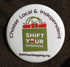 Get these Shift Your Shopping buttons visit: http://www.amiba.net/buy_local_materials Spread the pro-local message this holiday season!