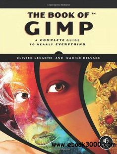 The Book of GIMP: A Complete Guide to Nearly Everything - Free eBooks Download