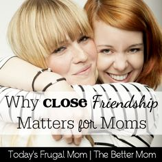 Do you have close friends? Do you think it is important for us moms to have close friends? Join us today as we address the topic of friendship and why we think it is so important.