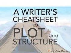 A Writer's Cheatsheet to Plot and Structure