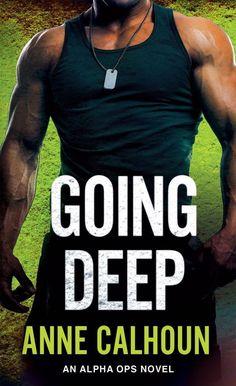 Alpha Ops: Going Deep by Anne Calhoun (2016, Paperback)
