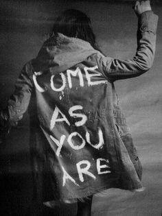 Come as u are