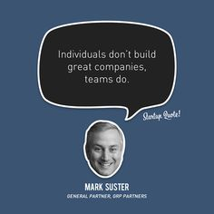 """""""Individuals don't build great companies, teams do"""" ~ Mark Suster, 9th Founder Showcase keynote"""