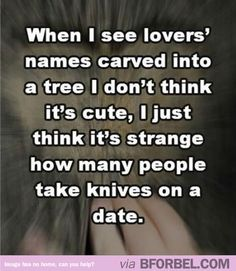 When I See Lovers' Names Carved On Trees…