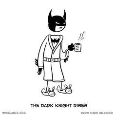 Dark Knight Rises... to coffee