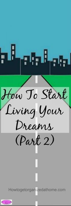 How to start living your dreams is a series looking at my journey, the planning process and how you can improve your planning to reach your own goals!