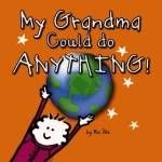 "The modern grandma who ""could"" do most anything is celebrated in this delightful line of books. #kidlit #grandmothers"