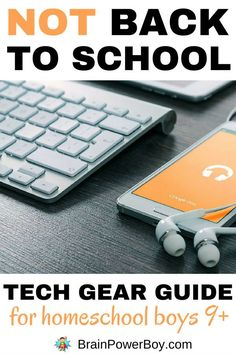 NOT Back to School Tech Gear Guide for Homeschool Boys. Awesome ideas for learning that boys will really want to do.