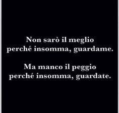 Ricordo eccome Favorite Quotes, Best Quotes, Funny Quotes, Life Quotes, Midnight Thoughts, Italian Phrases, Cute Words, Sarcasm Humor, Just For Laughs
