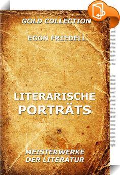Literarische Porträts    ::  Dieser Band bietet fünf biografische Essays zu folgenden Personen:  Novalis Carlyle Lord Macauley Emerson Peter Altenberg