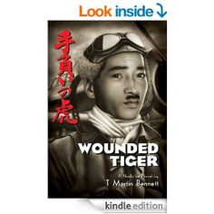 Amazon.com: Wounded Tiger: A Nonfiction Novel eBook: T Martin Bennett: Kindle Store