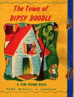 The Town of Dipsy Doodle a Tom Thumb Book - 1949 - Vintage Kids Book