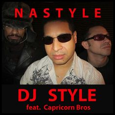 """DJ Style feat. Capricorn Bros - """"NASTYLE"""" at #1 on iTunes DJ Style Top Albums Chart!"""