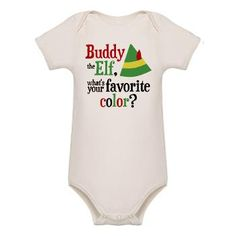 Buddy the Elf Quote What's Your Favorite Color Organic Baby Bodysuit $26.19