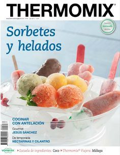 Thermomix magazine nº 81 [julio by Ada Wong - issuu Love And Gelato, Thermomix Desserts, Good Food, Yummy Food, Quick Meals, Sweet Tooth, Favorite Recipes, Breakfast, Ada Wong