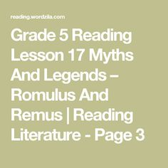 Grade 5 Reading Lesson 17 Myths And Legends – Romulus And Remus | Reading Literature - Page 3