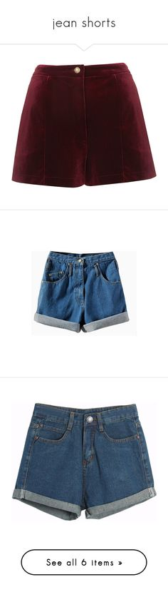 """jean shorts"" by xcmmcm ❤ liked on Polyvore featuring shorts, bottoms, pants, topshop, velvet, burgundy, velvet shorts, burgundy shorts, topshop shorts and short"
