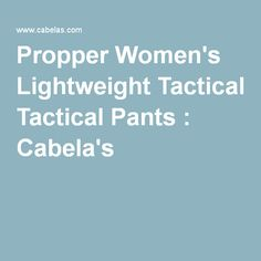 Propper Women's Lightweight Tactical Pants : Cabela's