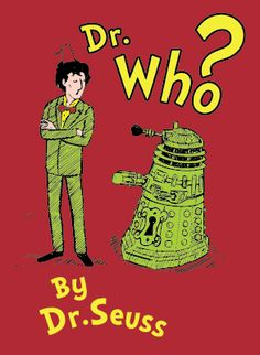 Dr. Who? by Dr. Suess