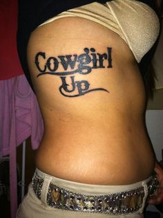 My tattoo. Cowgirl up