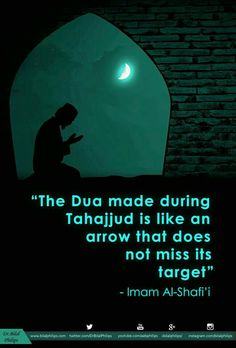 """YThe dua made at Tahajjud is like an arrow which does not miss its target"""" -Imam Ash-Shafi'i (rahimahullah) Let's intend to wake up for Tahajjud today in sha Allah :) *Ya Allah. please wake me up at night to do Tahajjud on these tired days! Beautiful Islamic Quotes, Islamic Inspirational Quotes, Islamic Qoutes, Ali Quotes, Quran Quotes, Prayer Quotes, Faith Quotes, Hindi Quotes, Muslim Quotes"""
