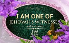 I AM ONE OF JEHOVAH'S WITNESSES