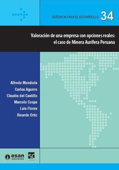 Valoración de una empresa con opciones reales: el caso de Minera Aurífera Peruana (PRINT VERSION). http://biblioteca.cepal.org/record=b1252103~S0 Se ha escogido un caso real --el de una minera que invierte en el Perú--, para mostrar cómo es posible maximizar, mediante la aplicación de las opciones reales, las oportunidades que dicha empresa puede aprovechar con sus diversos proyectos de inversión.