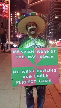 """""""This is what our Mexican friend decided to go as to a Halloween party this past Saturday night"""" (Mexican, stereotype, costume, sombrero, meme) """"Mexican word of the day: Ebola -- He went bowling and ebola perfect game"""""""