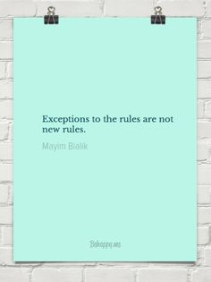 Exceptions to the rules are not new rules. by Mayim Bialik