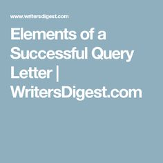 Elements of a Successful Query Letter   WritersDigest.com