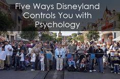 Five Ways Disneyland Controls You with Psychology