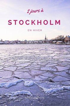 Passer deux jours à Stockholm, que voir ? que faire ? voici quelques idées pour un séjour en hiver