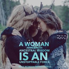 A woman armed with ancestral wisdom is an unstoppable force. WILD WOMAN SISTERHOODॐ #WildWomanSisterhood #wildwomen #sacredwisdom #wildwomanmedicine