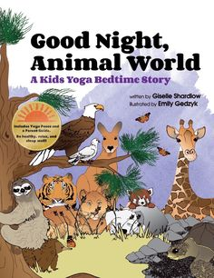 Help your children sleep better with this yoga bedtime story for toddlers and preschoolers, titled Good Night, Animal World. $12.95 | Kids Yoga Stories