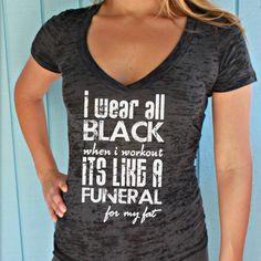 Womens Motivational Workout T Shirt. I Wear All Black When I Workout. – Brave Angel Shop