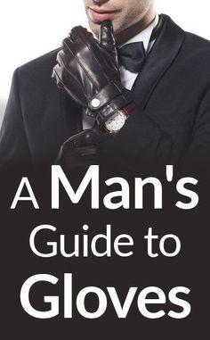 Dapper Gentleman, Gentleman Style, Suit Guide, Dress Gloves, Men's Gloves, Cold Weather Fashion, Sharp Dressed Man, Men Style Tips, Winter Dresses