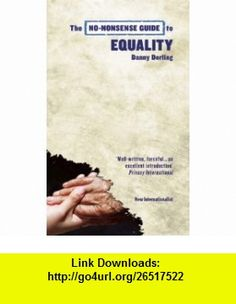 The No-Nonsense Guide to Equality (No-Nonsense Guides) (9781780260716) Danny Dorling, Kate Pickett, Richard Wilkinson , ISBN-10: 1780260717  , ISBN-13: 978-1780260716 ,  , tutorials , pdf , ebook , torrent , downloads , rapidshare , filesonic , hotfile , megaupload , fileserve