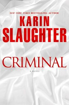 Read Criminal: A Novel (Will Trent) thriller suspense book by Karin Slaughter . Karin Slaughter's new novel is an epic tale of love, loyalty, and murder that encompasses forty years, two chillingly s I Love Books, New Books, Good Books, Books To Read, Karin Slaughter, Atlanta, Georgia, Thriller Books, Mystery Thriller