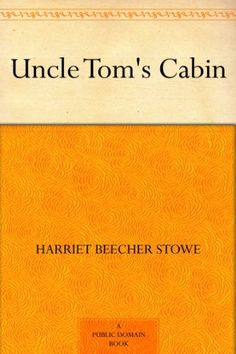 Uncle Tom's Cabin by Harriet Beecher Stowe, http://www.amazon.com/dp/B0084B1OUM/ref=cm_sw_r_pi_dp_NZvLqb0B2PMD7
