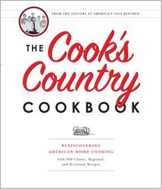 The Cook's Country Cookbook: Regional and Heirloom Favorites Tested and Reimagined for Today's Home Cooks by The Editors of Cook's Country Magazine.  One of my favorites from America's Test Kitchen, it has classic foods. I often have to ramp up the spices with these recipes, though, to suit our tastes).