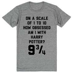 On A Scale Of 1 - 10 How Obsessed With Harry Potter am I? 9 3/4