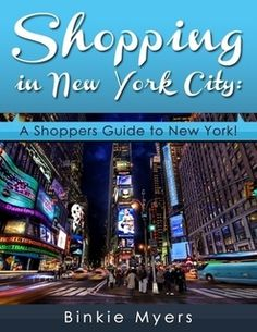 Shopping in New York City: A Shoppers Guide to New York!