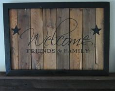 Welcome Friends and Family Barnwood Sign by MsDsSigns on Etsy, $45.00
