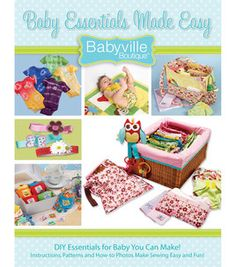 Baby Essentials Made Easy Pattern and Instruction Book from Babyville Boutique™. Baby Essentials Made Easy provides step-by-step instructions and photos for making a variety of baby accessories. Patterns are included. Baby Sewing Projects, Sewing Patterns For Kids, Quilt Patterns Free, Sewing Crafts, Diy Projects, Baby Patterns, Sewing Tips, Fabric Crafts, Sewing Ideas