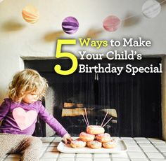 5 Ways to Make Your Child's Birthday Special via FaithfulProvisions.com